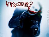 why so serious the joker by Unknown Artist
